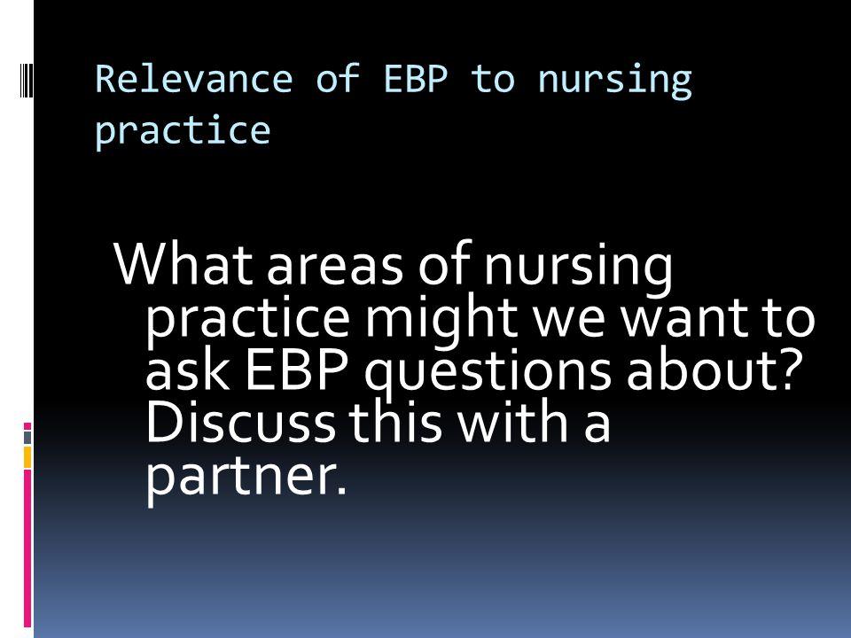 Relevance of EBP to nursing practice