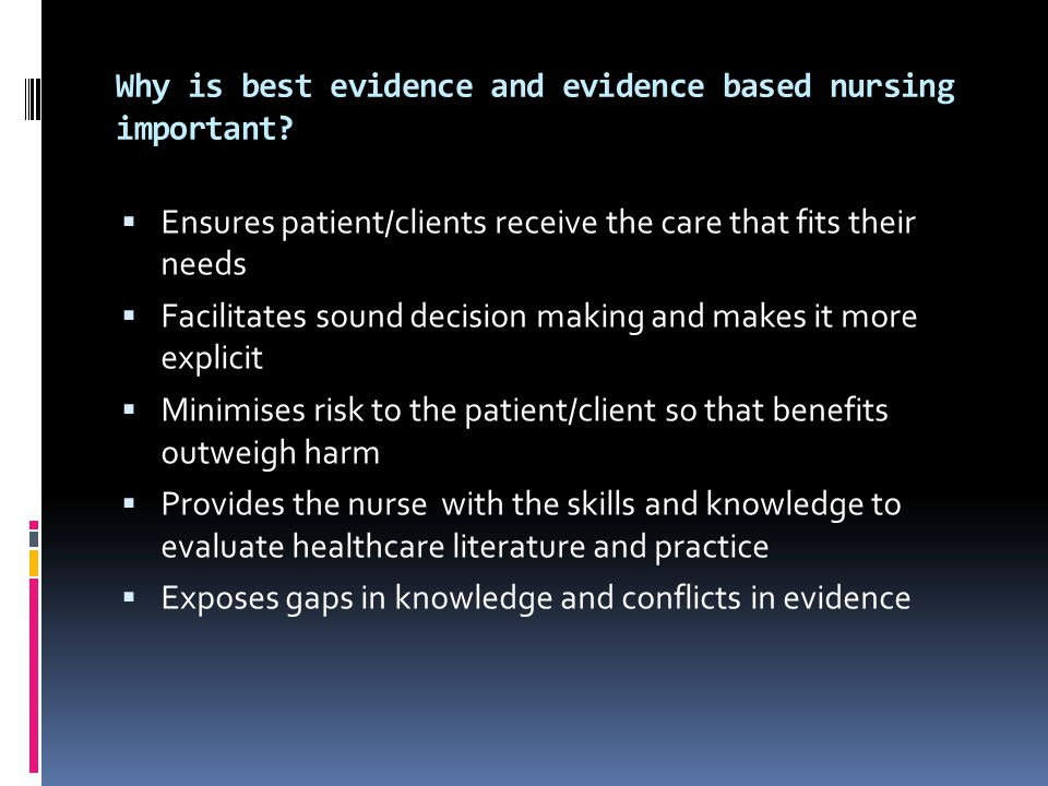 Why is best evidence and evidence based nursing important
