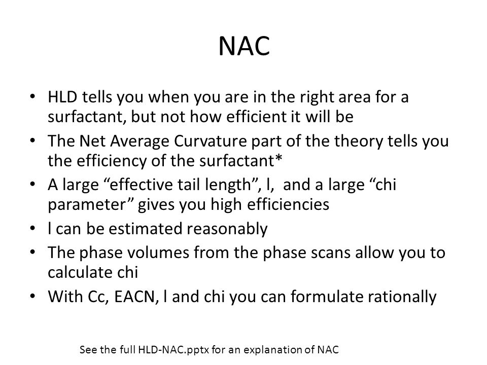 NAC HLD tells you when you are in the right area for a surfactant, but not how efficient it will be.