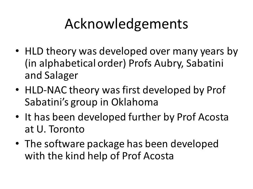 Acknowledgements HLD theory was developed over many years by (in alphabetical order) Profs Aubry, Sabatini and Salager.