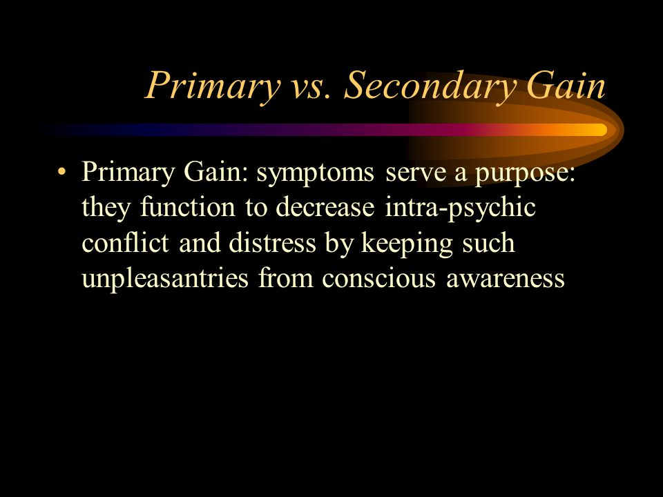 Primary vs. Secondary Gain