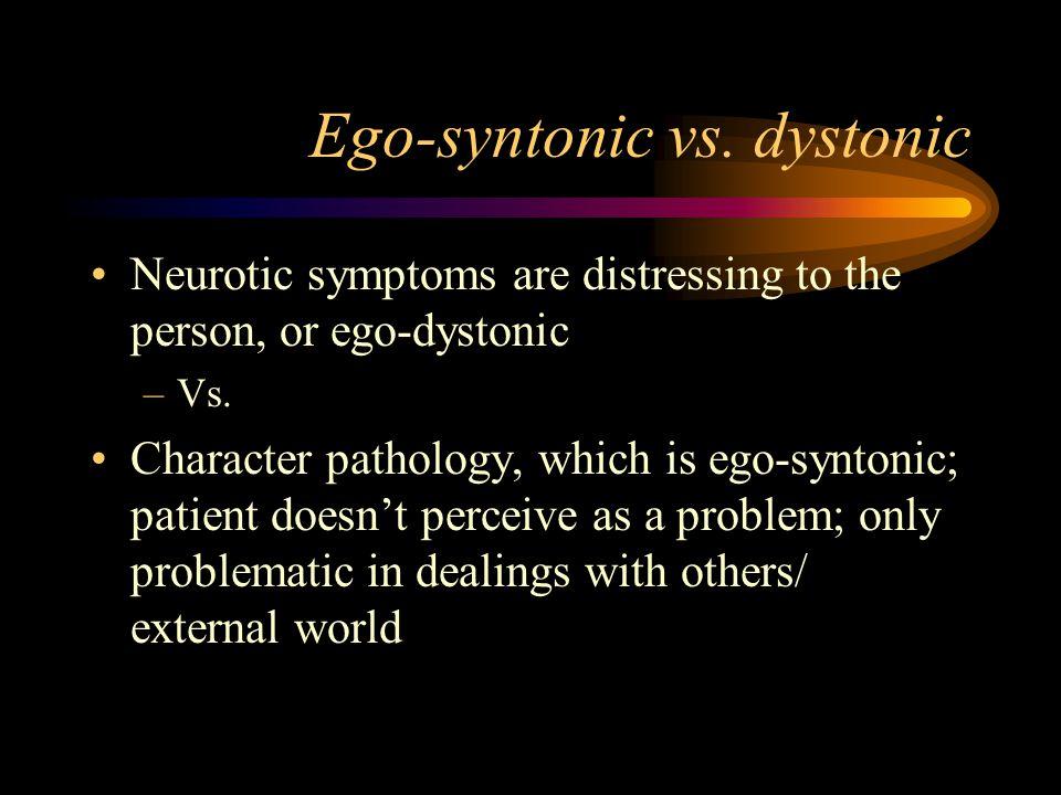 Ego-syntonic vs. dystonic