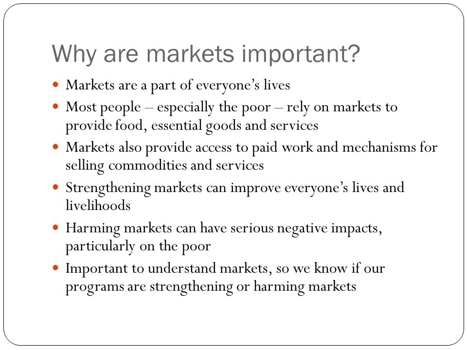 Why are markets important