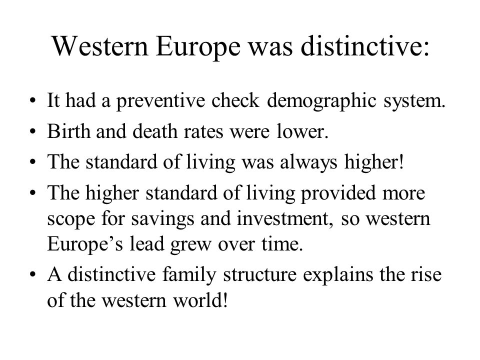 Western Europe was distinctive: