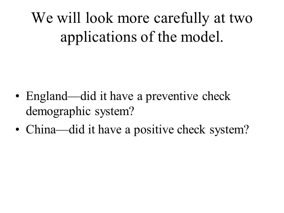 We will look more carefully at two applications of the model.