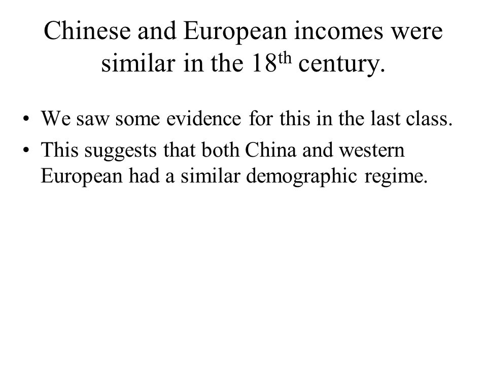Chinese and European incomes were similar in the 18th century.
