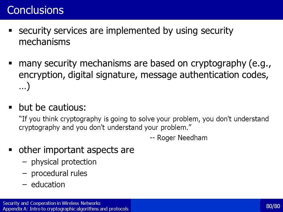 Conclusions security services are implemented by using security mechanisms.