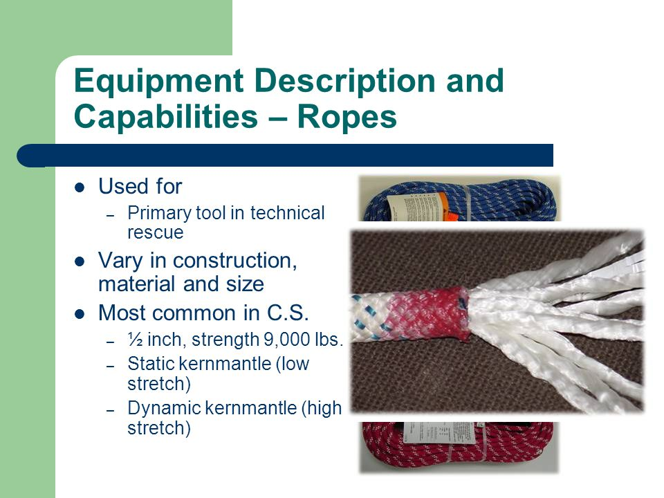 Equipment Description and Capabilities – Ropes