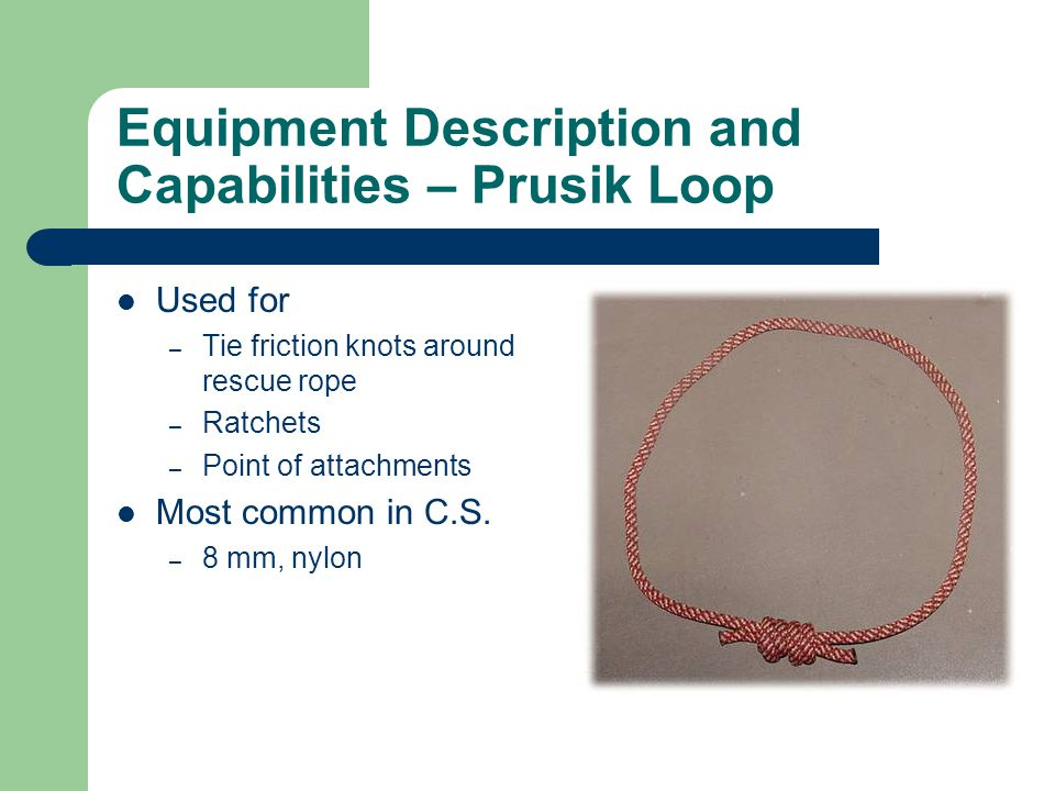 Equipment Description and Capabilities – Prusik Loop