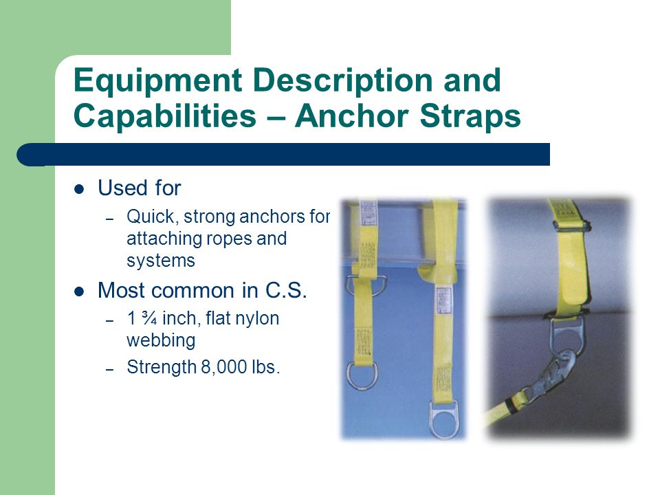 Equipment Description and Capabilities – Anchor Straps