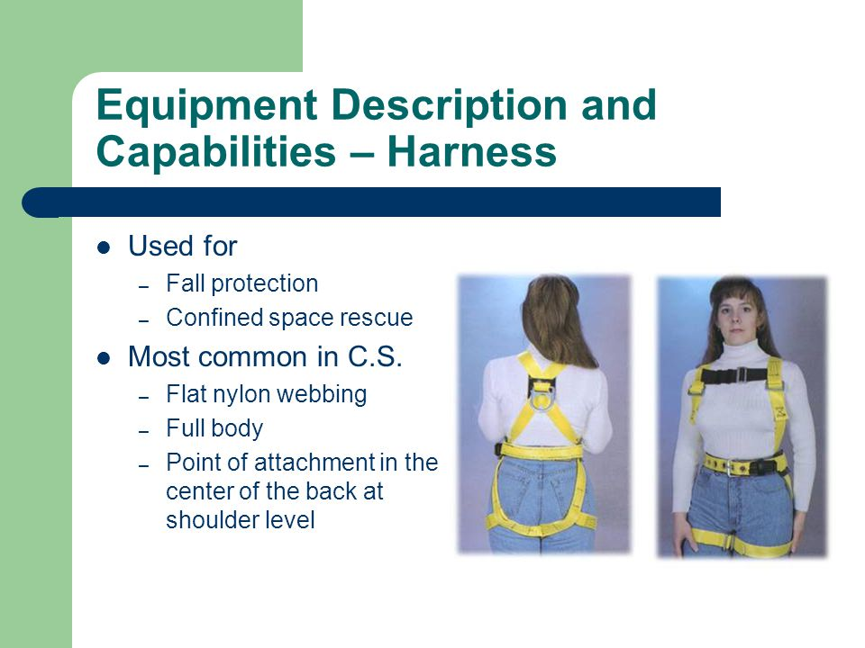 Equipment Description and Capabilities – Harness