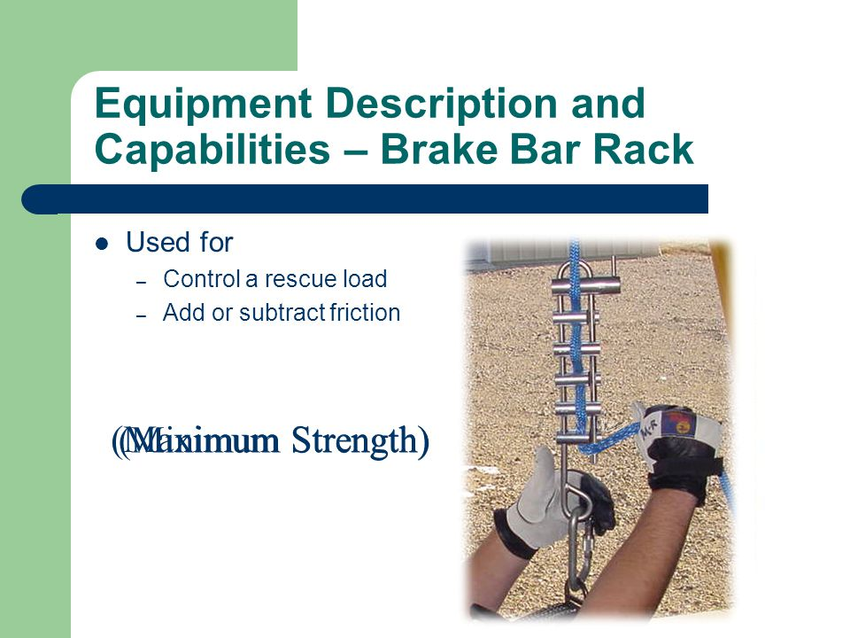 Equipment Description and Capabilities – Brake Bar Rack