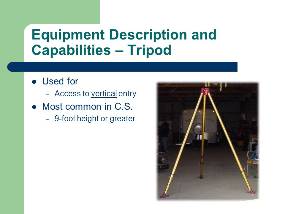 Equipment Description and Capabilities – Tripod