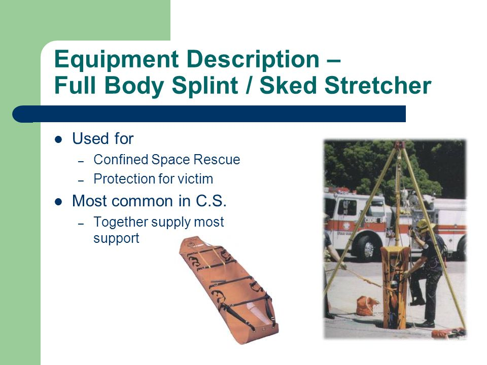 Equipment Description – Full Body Splint / Sked Stretcher