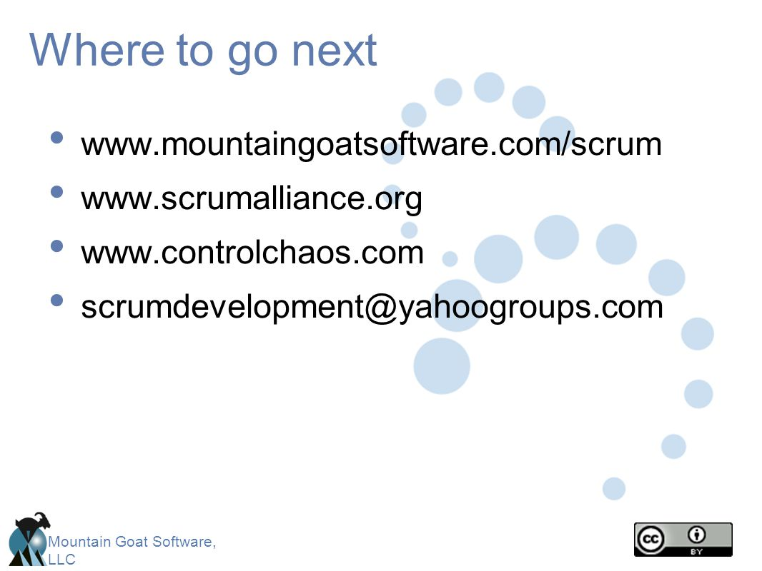 Where to go next www.mountaingoatsoftware.com/scrum