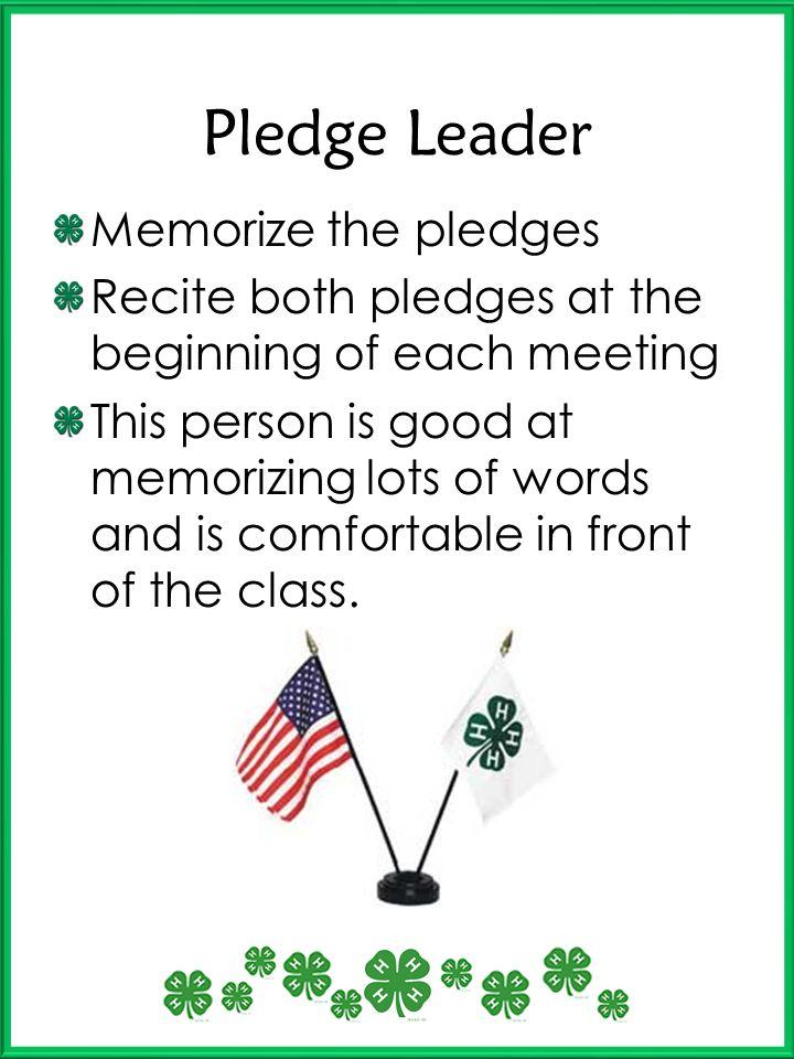 Pledge Leader Memorize the pledges