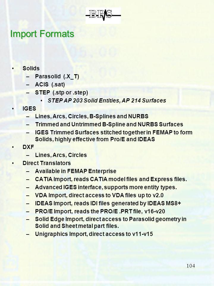 Import Formats Solids Parasolid (.X_T) ACIS (.sat)