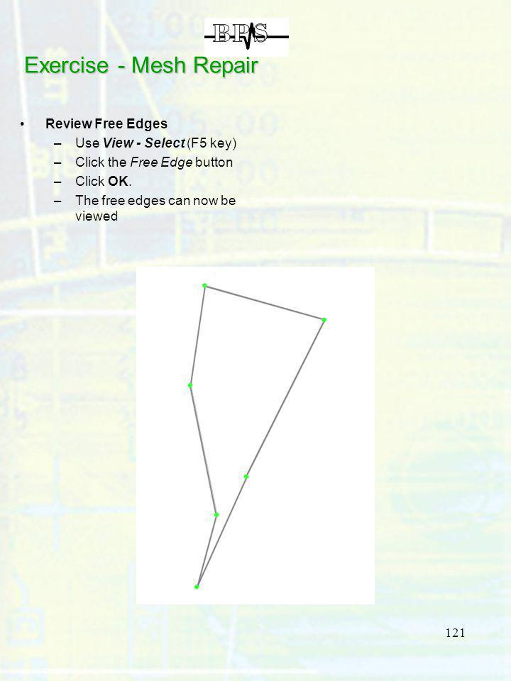 Exercise - Mesh Repair Review Free Edges Use View - Select (F5 key)