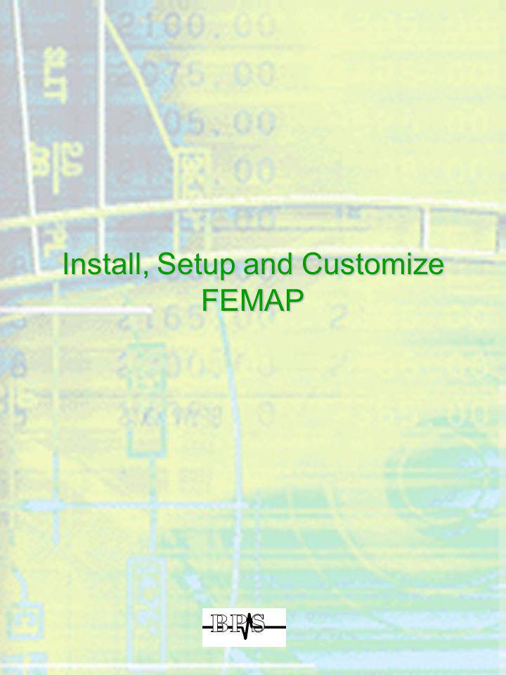 Install, Setup and Customize FEMAP