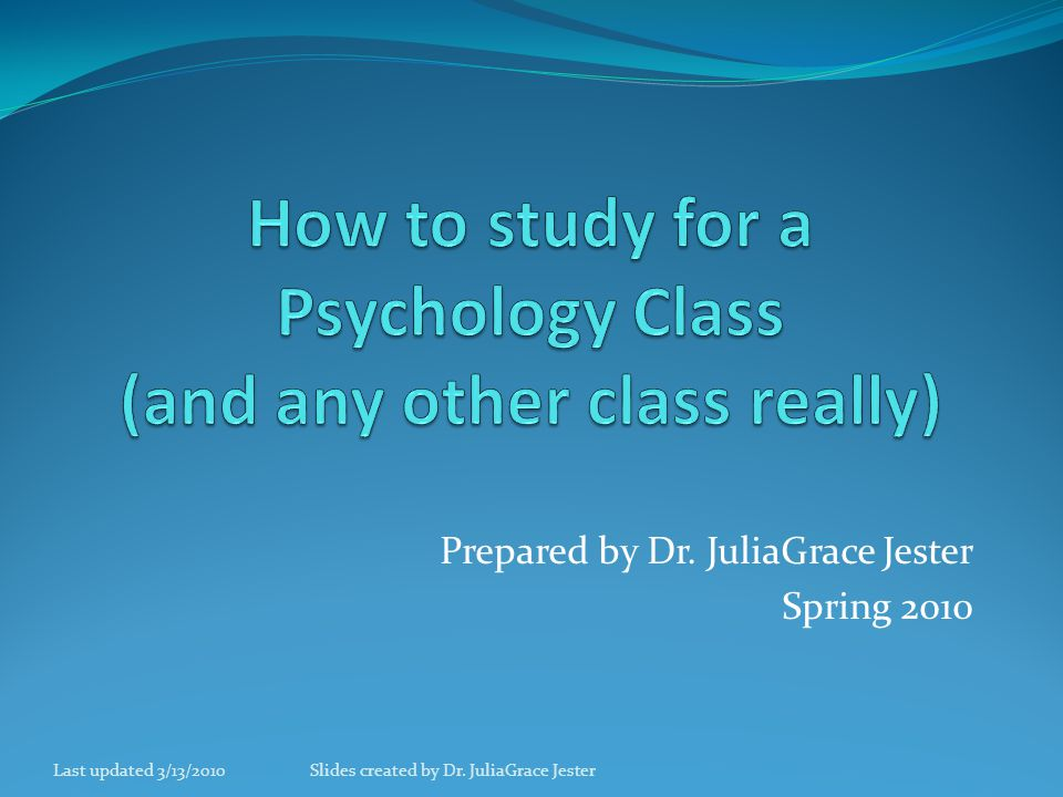 How to study for a Psychology Class (and any other class really)