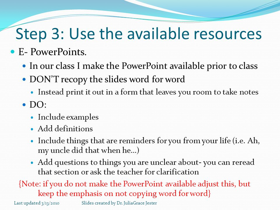 Step 3: Use the available resources