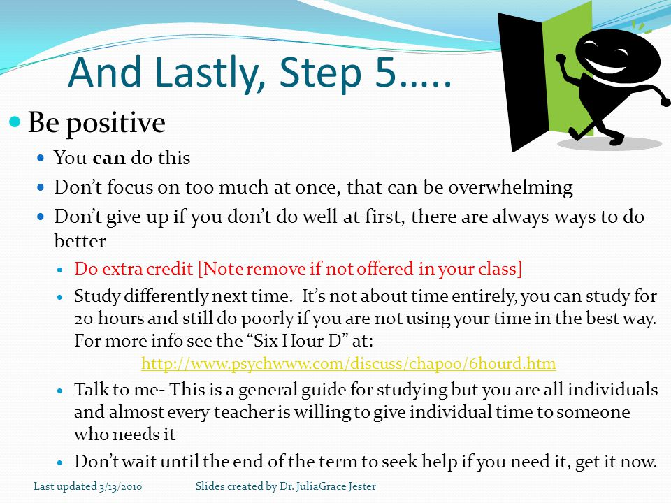And Lastly, Step 5….. Be positive You can do this