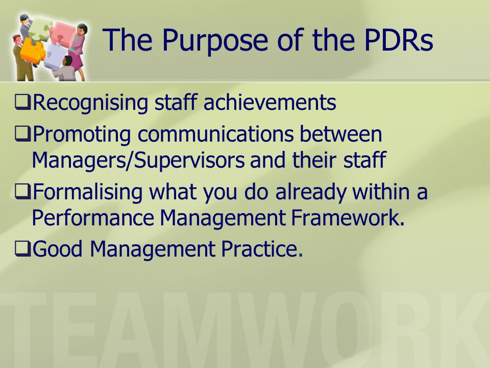 The Purpose of the PDRs Recognising staff achievements