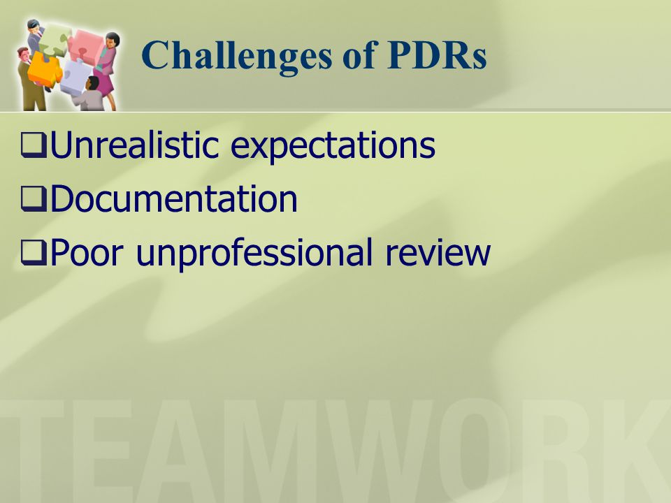 Challenges of PDRs Unrealistic expectations Documentation