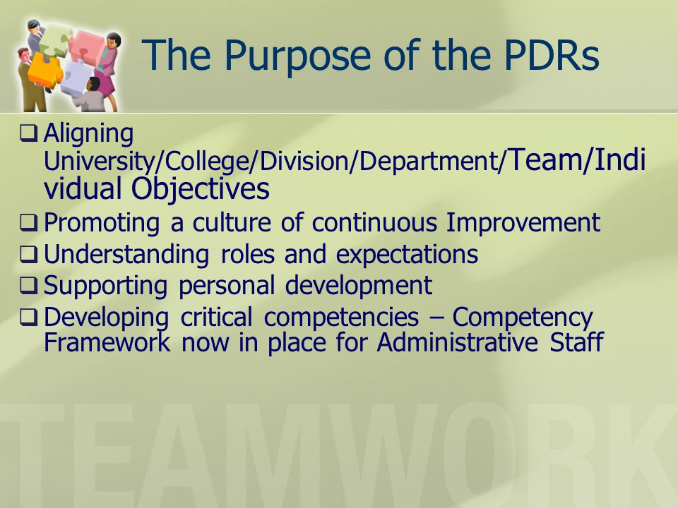 The Purpose of the PDRs Aligning University/College/Division/Department/Team/Individual Objectives.