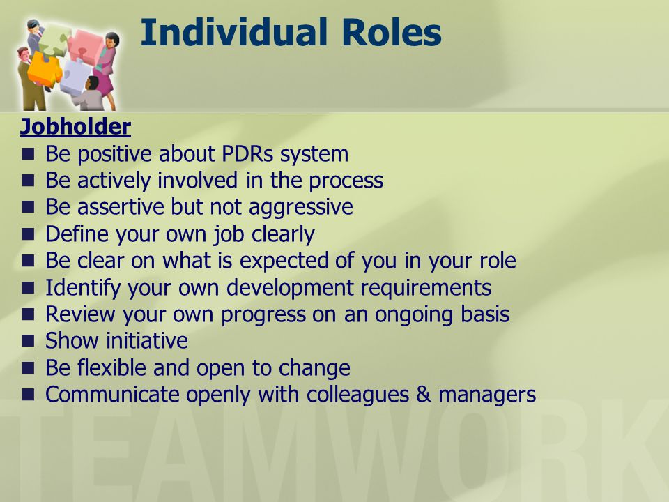 Individual Roles Jobholder Be positive about PDRs system
