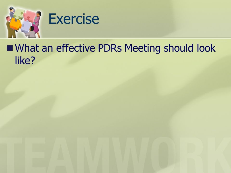 Exercise What an effective PDRs Meeting should look like