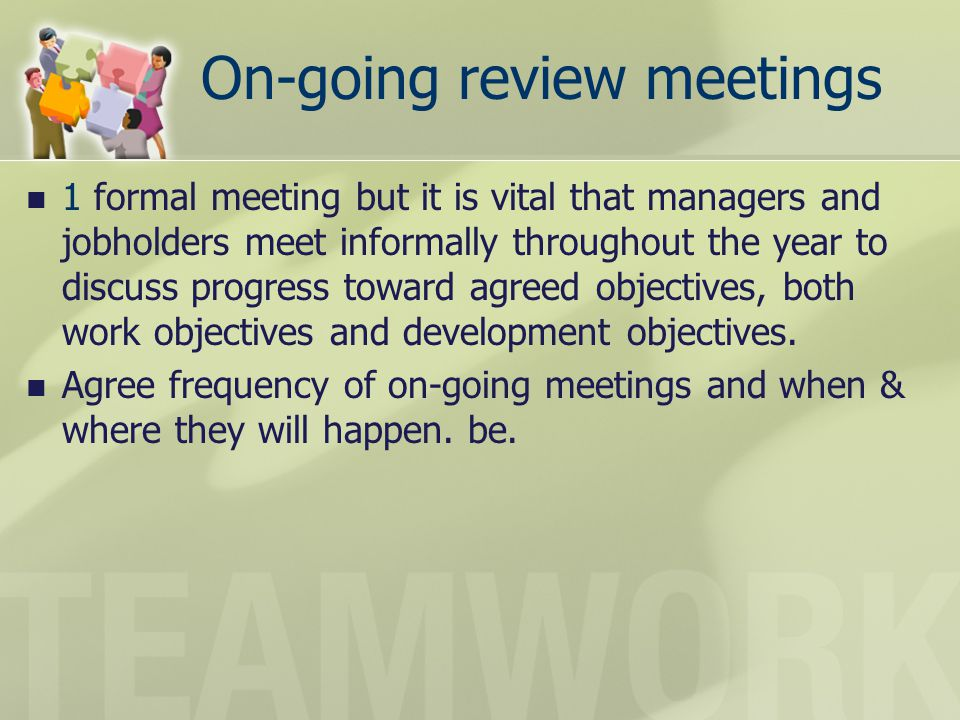 On-going review meetings