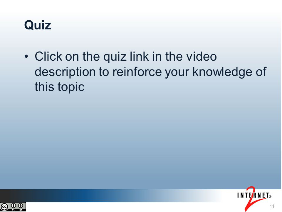 Quiz Click on the quiz link in the video description to reinforce your knowledge of this topic. 11.