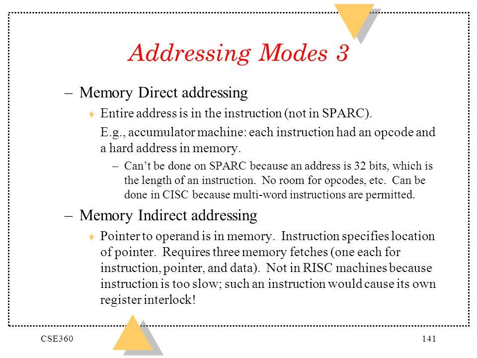 Addressing Modes 3 Memory Direct addressing Memory Indirect addressing
