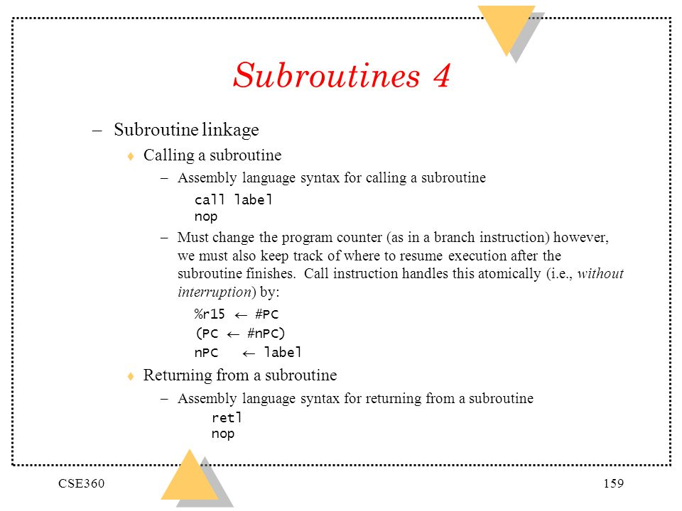 Subroutines 4 Subroutine linkage Calling a subroutine