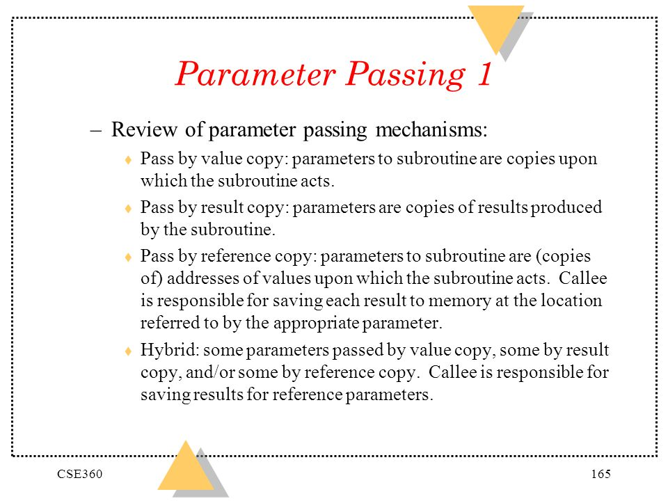 Parameter Passing 1 Review of parameter passing mechanisms: