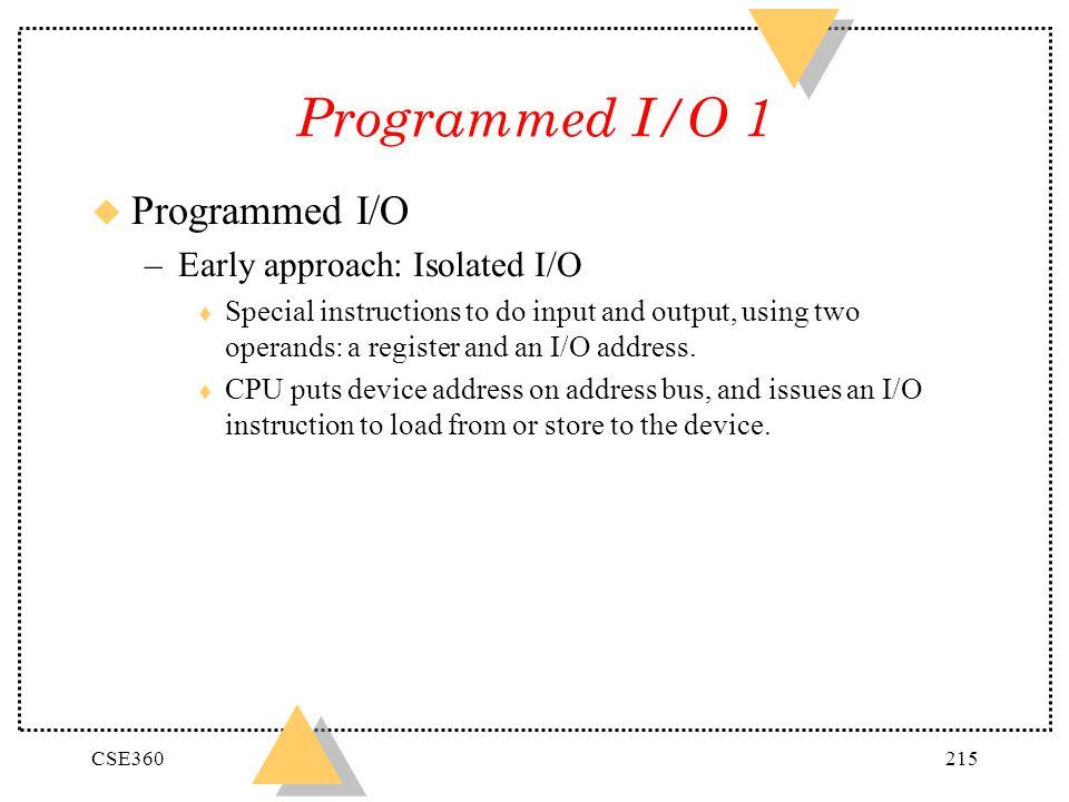 Programmed I/O 1 Programmed I/O Early approach: Isolated I/O