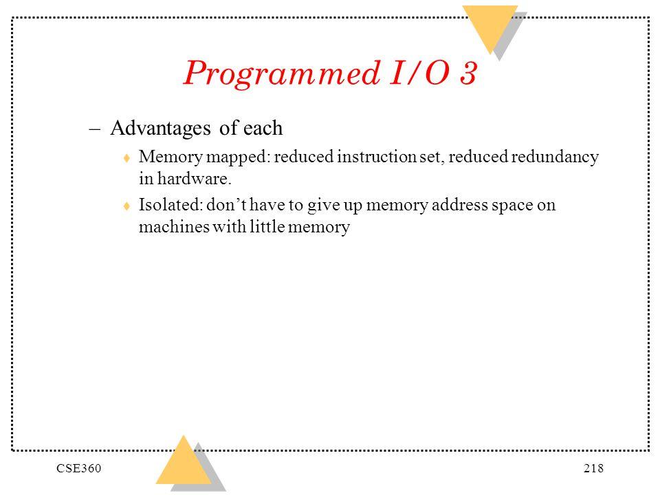 Programmed I/O 3 Advantages of each