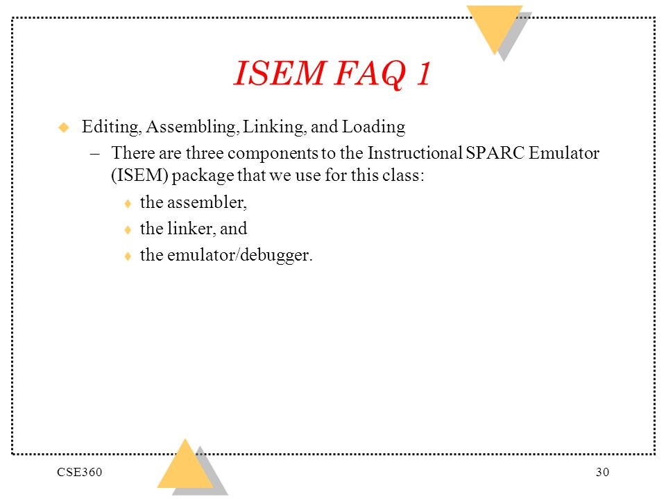 ISEM FAQ 1 Editing, Assembling, Linking, and Loading