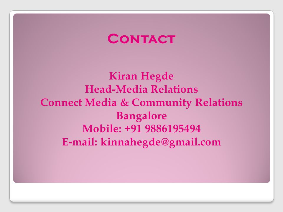 Connect Media & Community Relations E-mail: kinnahegde@gmail.com