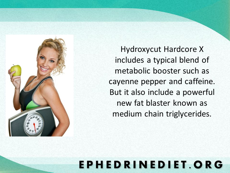 Hydroxycut Hardcore X includes a typical blend of metabolic booster such as cayenne pepper and caffeine.