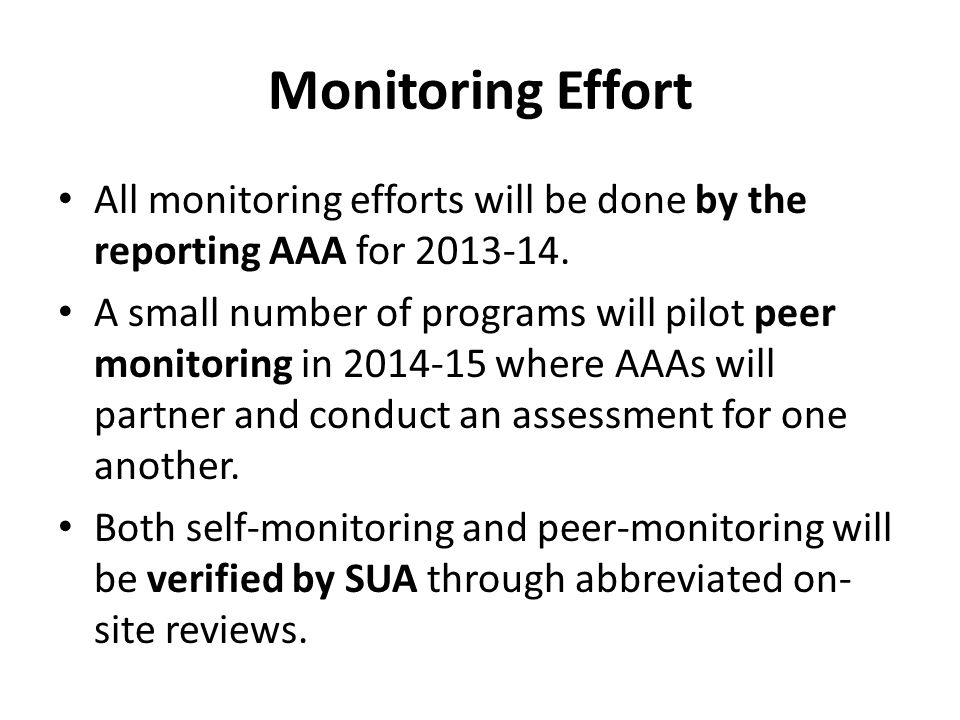 Monitoring Effort All monitoring efforts will be done by the reporting AAA for 2013-14.