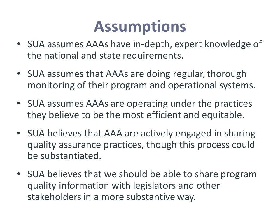 Assumptions SUA assumes AAAs have in-depth, expert knowledge of the national and state requirements.