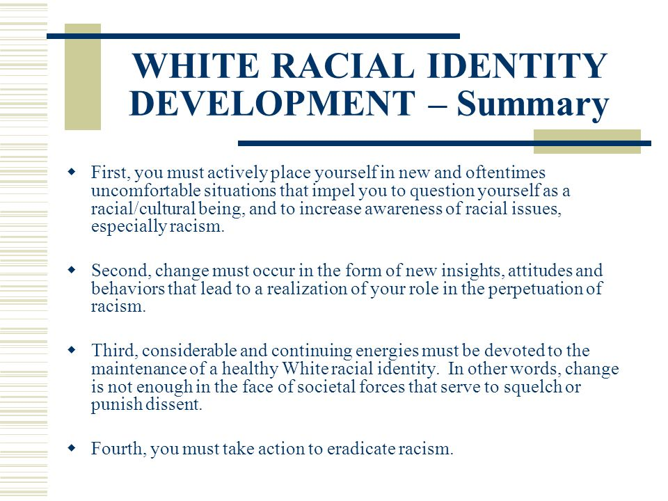 WHITE RACIAL IDENTITY DEVELOPMENT – Summary