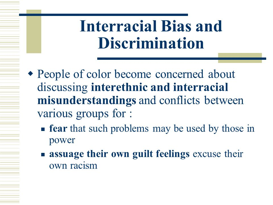 Interracial Bias and Discrimination