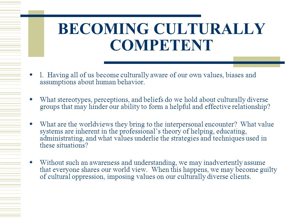 BECOMING CULTURALLY COMPETENT