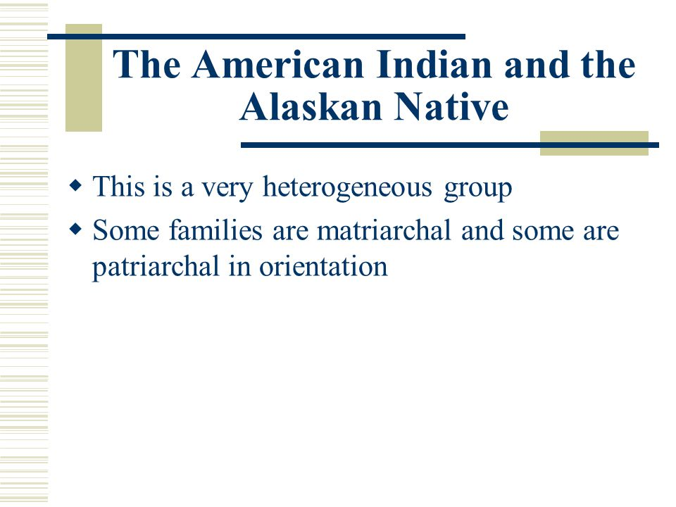 The American Indian and the Alaskan Native