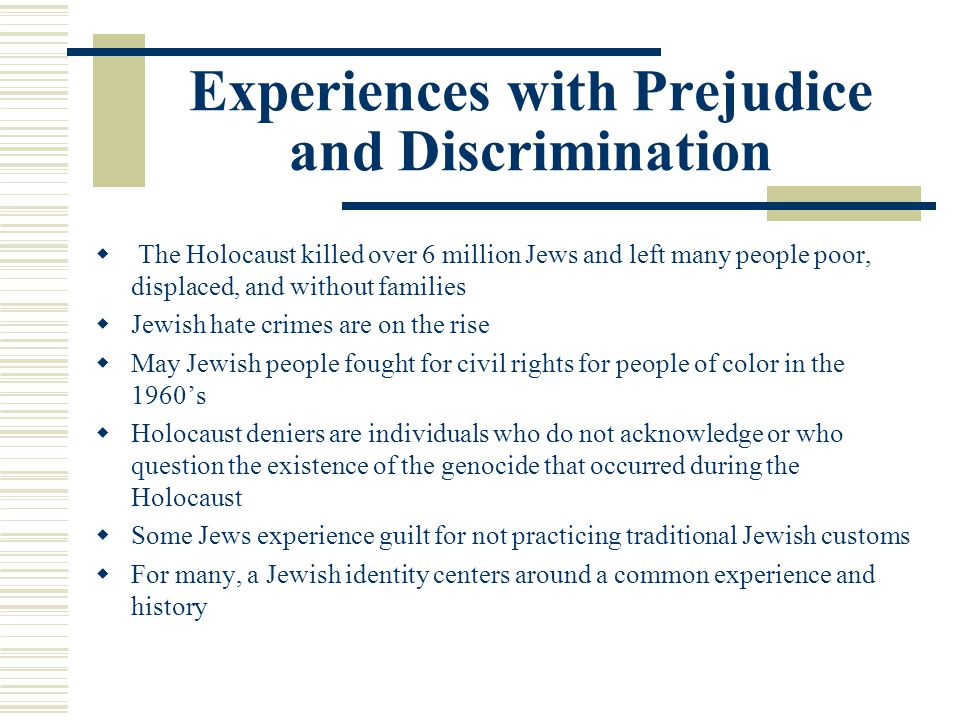 Experiences with Prejudice and Discrimination