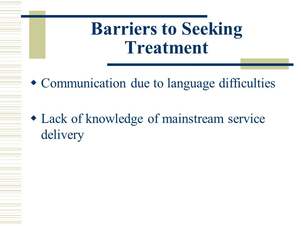Barriers to Seeking Treatment