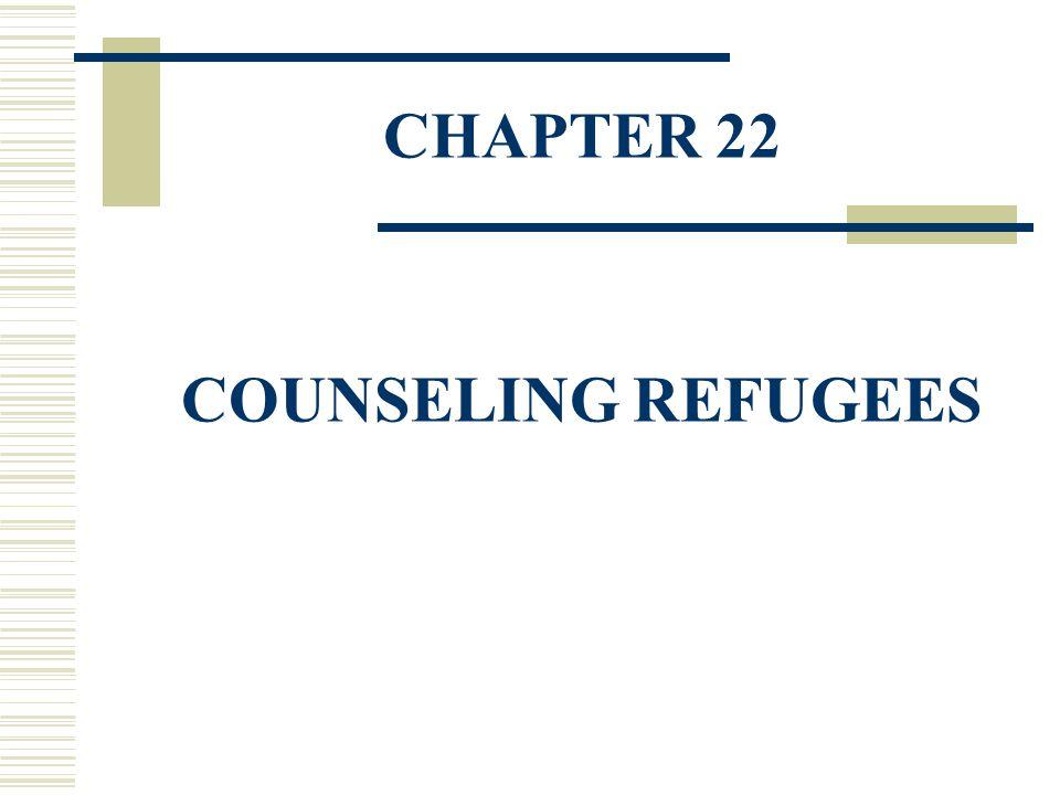 CHAPTER 22 COUNSELING REFUGEES